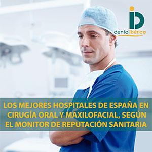 Los mejores hospitales de España en la especialidad de Cirugía Oral y Maxilofacial, según el Monitor de Reputación Sanitaria